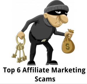 Top 6 Affiliate Marketing Scams